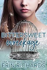 Bittersweet Wreckage Kindle Edition