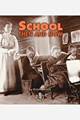 School Then and Now (First Step Nonfiction — Then and Now) Kindle Edition