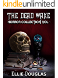 The Dead Wake Horror Collection Vol 1