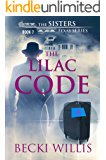 The Lilac Code: The Sisters, Texas Mystery Series Book 7