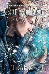 Conviction: A Dominion Novel Kindle Edition