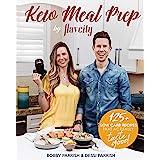 Keto Meal Prep by FlavCity: (Keto Cookbook, Keto Diet Recipes, Keto Foods, Keto Dinner Ideas)