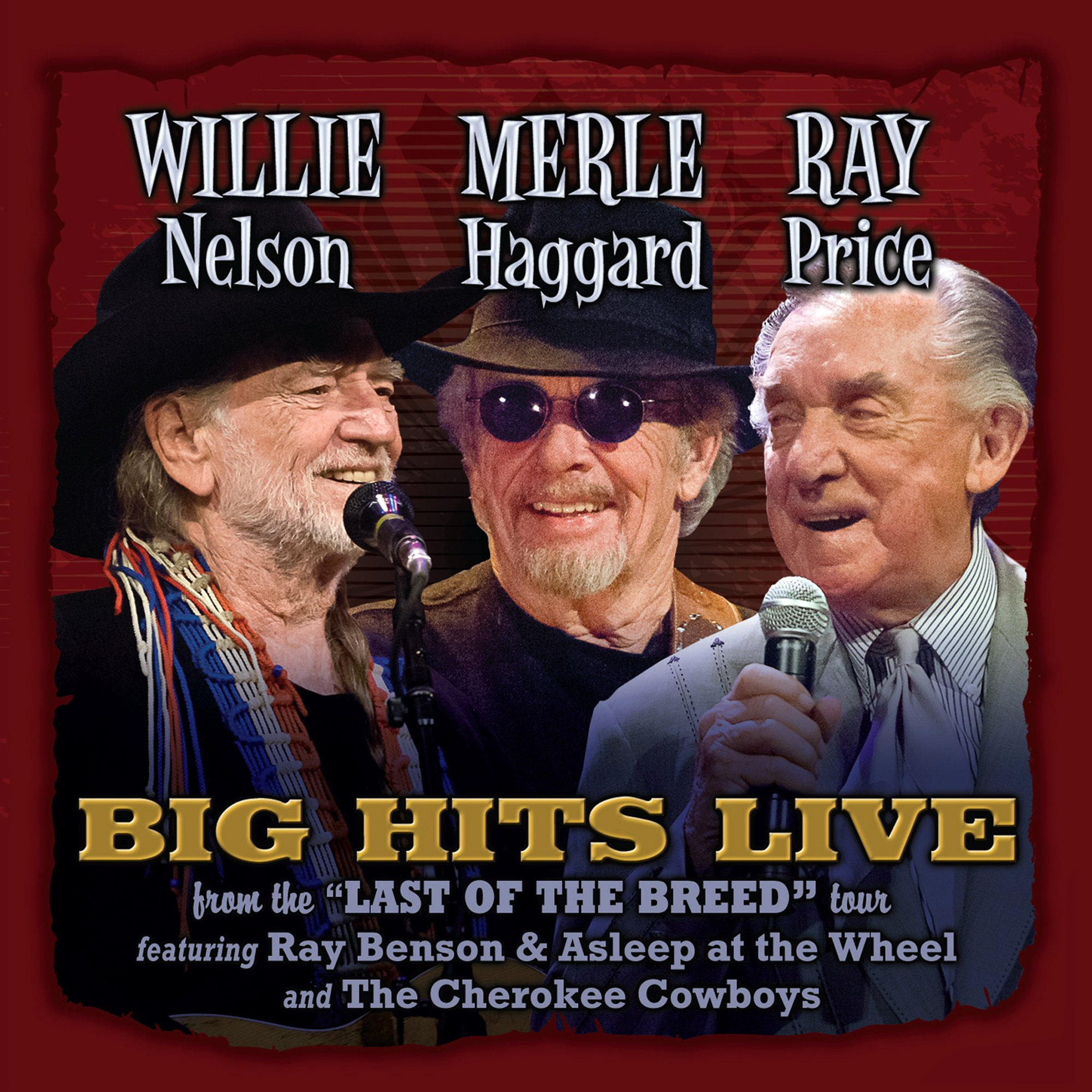 Willie Merle & Ray: Big Hits Live From The Last Of The Breed Tour by Tophat