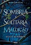 Sombria e solitária maldição (Cursebreakers Livro 1)