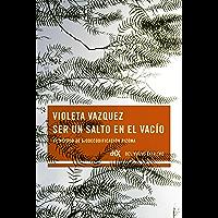Ser un salto en el vacio (Spanish Edition)