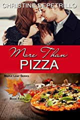 More Than Pizza (The Maple Leaf Series Book 4) Kindle Edition