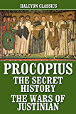 The Works of Procopius: The Secret History and the Wars of Justinian (Halcyon Classics)