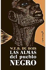 Las almas del pueblo negro (Ensayo) (Spanish Edition) Kindle Edition