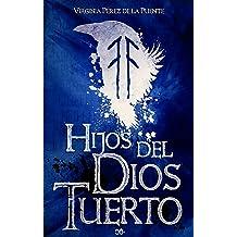 Hijos del dios tuerto (Spanish Edition) Jul 5, 2015