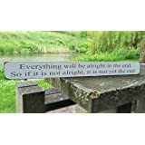 EVERTYHING WILL BE ALRIGHT IN THE END SIGN KITCHEN DECOR PLAQUE CONSERVATORY DECOR - HANDMADE IN GREAT BRITAIN BY AUSTIN SLOAN