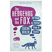 The Hedgehog And The Fox: An Essay on Tolstoy's View of History