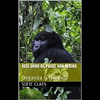 Reis door de parel van Afrika: Oeganda & Rwanda