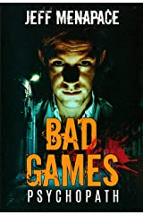 Bad Games: Psychopath - A Dark Psychological Thriller (Bad Games Series Book 5) Kindle Edition