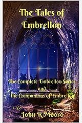 The Tales of Embrellon: Embrellon Series and The Companions of Embrellon Kindle Edition