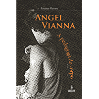 Angel Vianna: A pedagoga do corpo