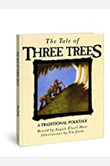 The Tale of Three Trees: A Traditional Folktale Hardcover