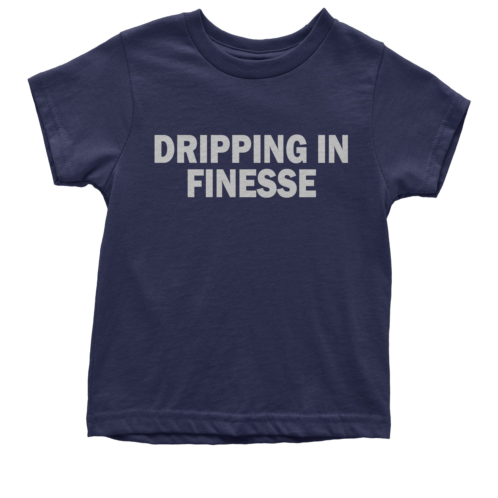 Dripping In Finesse T Shirt 1388