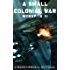A Small Colonial War (Ark Royal Book 6)