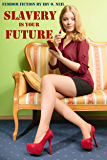 SLAVERY IS YOUR FUTURE (The Irv O. Neil Erotic Library Book 22)