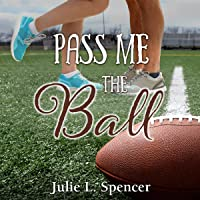 Pass Me the Ball: All's Fair in Love and Sports Series, Book 3