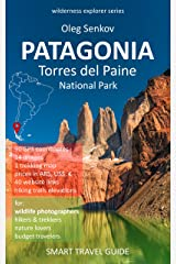 PATAGONIA, Torres del Paine National Park: Smart Travel Guide for Nature Lovers, Hikers, Trekkers, Photographers (Wilderness Explorer Book 2) Kindle Edition