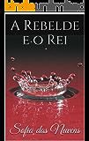 A Rebelde e o Rei