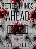 Better Things Ahead (The Faceless Future Trilogy Book 2)