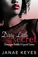 Dirty Little Secret: Champagne Bubbles & Lipstick Stains (Book 2) Kindle Edition