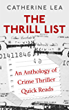 The Thrill List: An Anthology of Crime Thriller Quick Reads