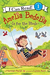 Amelia Bedelia Is for the Birds (I Can Read Level 1) Kindle Edition