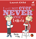 Charlie and Lola: I Will Not Ever Never Eat A Tomato