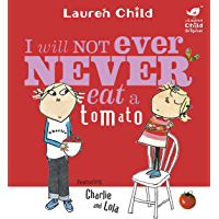 I Will Not Ever Never Eat A Tomato (Charlie and Lola Book 1)