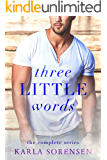 The Complete Three Little Words Series