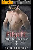 Pirate (Fairy Tale Bad Boys Book 2)