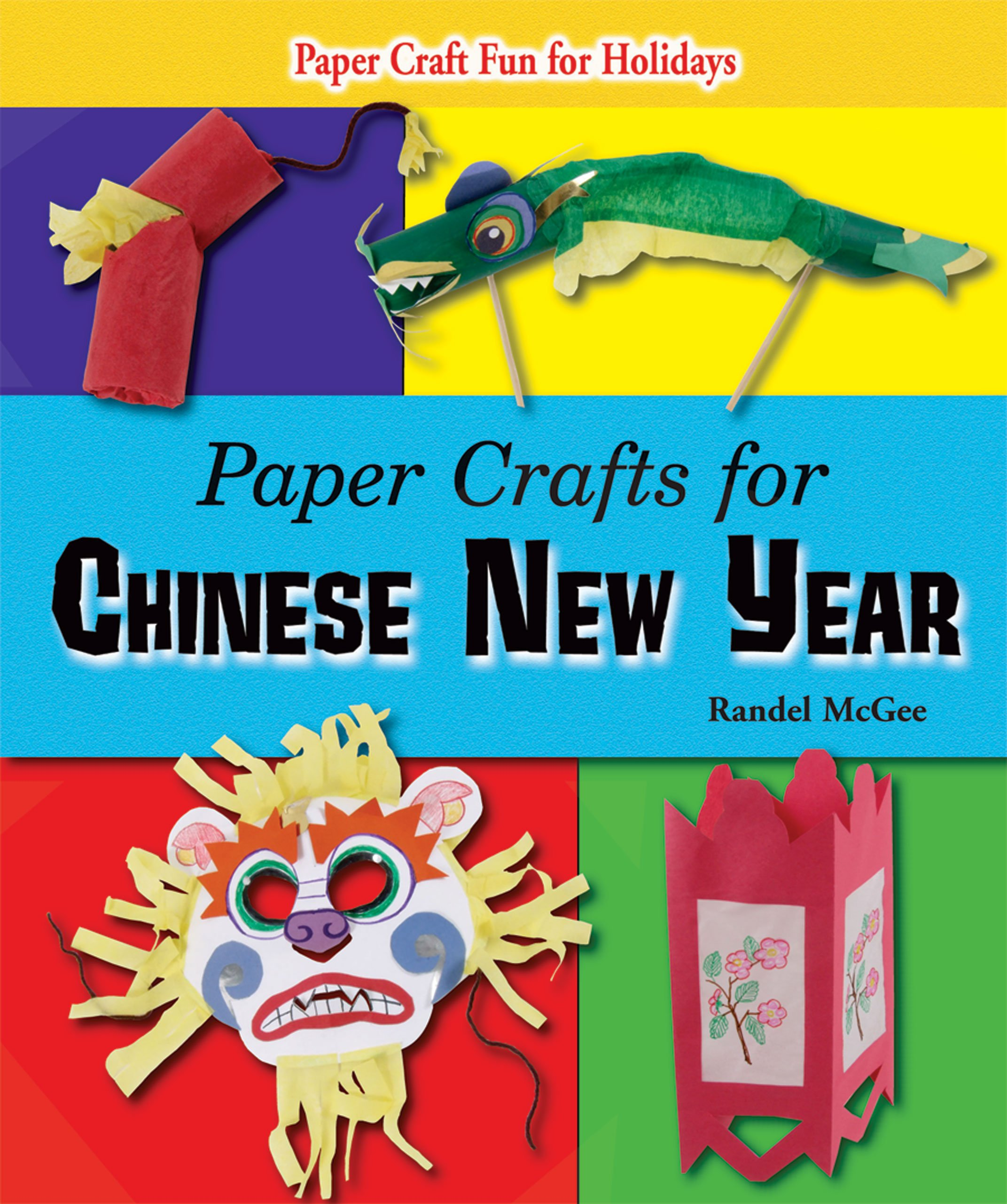 Paper Crafts for Chinese New Year (Paper Craft Fun for Holidays) by Enslow Publishers, Inc.