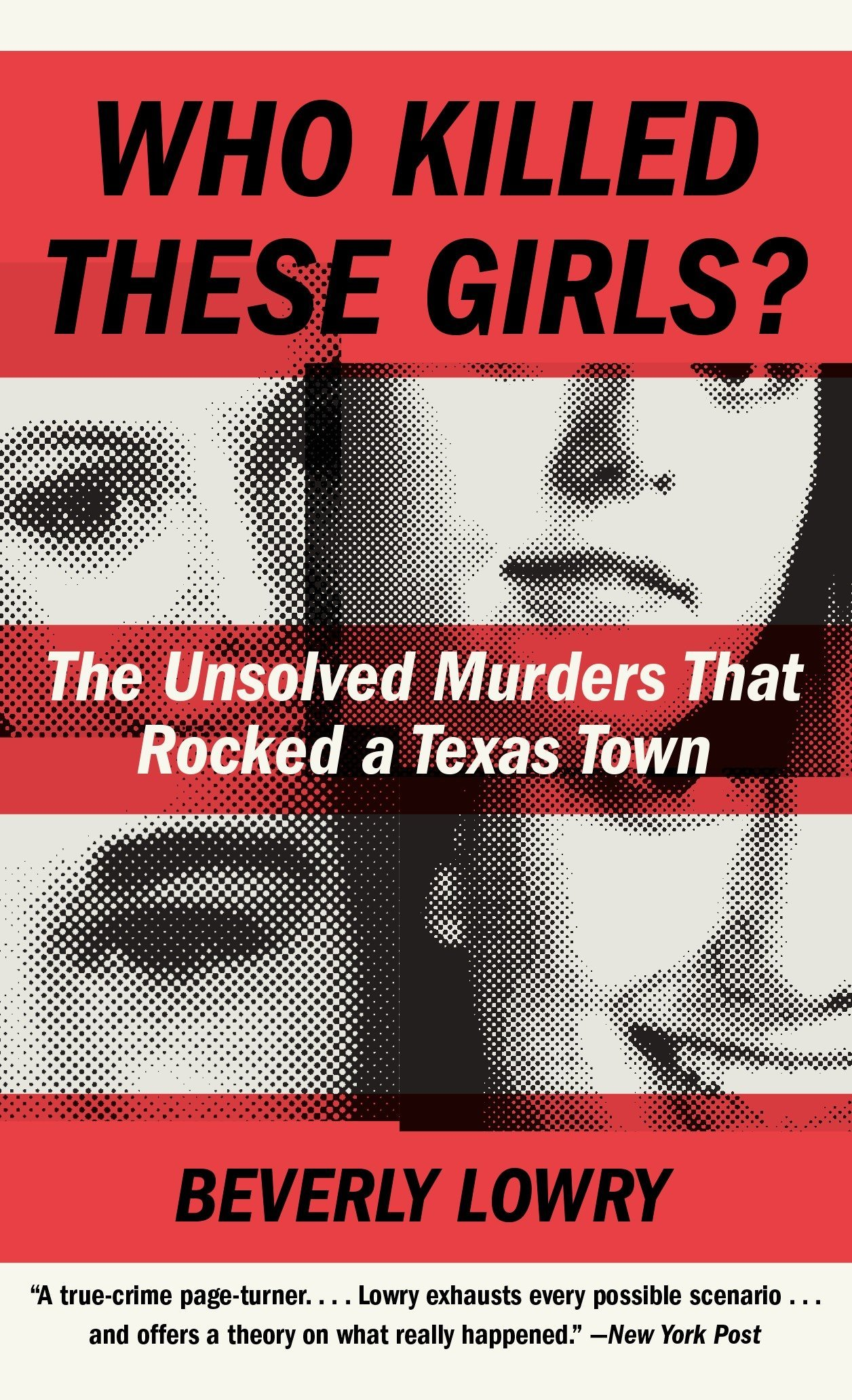 Who Killed These Girls?: The Unsolved Murders That Rocked a Texas