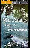 Melodía para un forense (Spanish Edition)