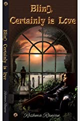 Blind, Certainly Is Love Kindle Edition
