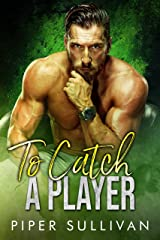 To Catch A Player: A Second Chance Romance Kindle Edition