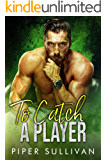 To Catch A Player: A Second Chance Romance