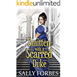 Smitten with a Scarred Duke: A Clean & Sweet Regency Historical Romance Book
