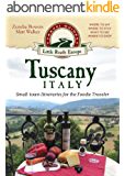 Tuscany, Italy: Small-town Itineraries for the Foodie Traveler (English Edition)