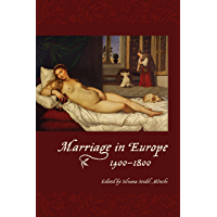 Marriage in Europe, 1400-1800 (English Edition)