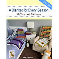 A Blanket for Every Season: 8 Crochet Patterns (Tiger Road Crafts Book 27) (English Edition)