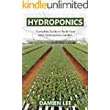 Hydroponics: Complete Guide To Build Your Own Hydroponics Garden