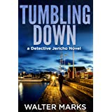 Tumbling Down (The Detective Jericho Series Book 6)