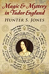 Magic & Mystery In Tudor England Kindle Edition