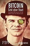 BITCOIN - Geld ohne Staat: Die digitale Währung aus Sicht der Wiener Schule der Volkswirtschaft