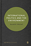 International Politics and the Environment (SAGE Series on the Foundations of International Re)