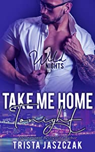 Take Me Home Tonight (Wild Nights Book 1)